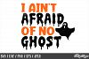 I ain't afraid of no ghost, SVG, Halloween, Ghost, SVG, PNG example image 1