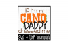 If I'm In Camo Daddy Dressed Me Cut File example image 1