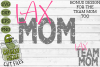 LAX Mom & Bonus Team Lacrosse Mom Sports SVG Cut File example image 2