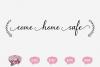 Come Home Safe - A Home Decor SVG example image 1