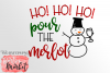 Ho! Ho! Ho! Pour the Merlot SVG DXF EPS PNG example image 2