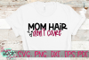 Mom Hair Don't Care - A Mom SVG example image 3