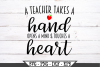A Teacher Takes A Hand Opens A Mind And Touches A Heart SVG example image 2