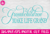 Grandchildren Make Life Grand - SVG, DXF, EPS Cut File example image 1