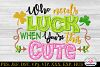 Who needs Luck When You're this Cute Embroidery Applique example image 1