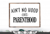 Ain't No Hood Like Parenthood Funny Dad SVG Graphic Design example image 1