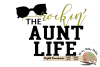 Rockin' the aunt Life svg cut file auntie svg New aunt svg example image 2