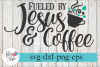 Fueled by Jesus and Coffee Obsessed SVG Cutting Files example image 1