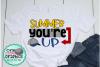 summer you're up svg,summer svg,last day of school svg,kids example image 1
