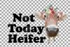 Not today Heifer printable shirt, mug, card floral cow png example image 5