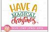 Christmas svg|Have A Magical Christmas SVG example image 1