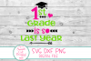 1st Grade Is So Last Year SVG, DXF, Last Day Of First Grade example image 2