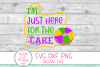 I'm Just Here For The Cake SVG, King Cake SVG Mardi Gras SVG example image 2