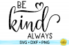 BE KIND ALWAYS| KINDNESS | ANTI-BULLYING| SVG DXF PNG example image 1