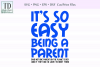 Easy Being a Parent, A Parenting SVG example image 1