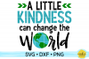 KINDNESS CAN CHANGE THE WORLD   ANTI-BULLYING   SVG DXF PNG example image 1
