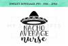 Nacho Average Nurse Funny SVG Design example image 2