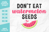 Don't Eat Watermelon Seeds SVG DXF EPS PNG example image 1
