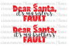 Christmas SVG - Dear Santa it was My Sisters/Brothers Fault example image 1