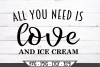All You Need Is Love And Ice Cream SVG example image 2