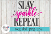 Slay Sparkle Repeat SVG Cutting Files example image 1