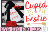 Cupid is my Bestie Valentine's SVG Cutting File example image 1
