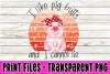 I Like Pig Butts and I Cannot Lie - Print File example image 1