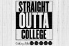 Straight outta college| SVG Cutting files|Commercial use example image 1