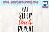 eat sleep teach repeat svg, cricut, teacher svg example image 1