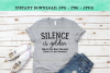Silence Is Golden Unless You Have Children Funny Mom SVG example image 2