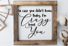 In case you didn't know baby I'm crazy bout you, country svg example image 2