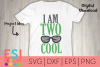 Birthday SVG | I am Two Cool | SVG DXF EPS PNG example image 1