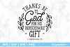 Thanks Be To God For His Indescribable Gift SVG File example image 1