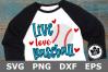 Live Love Baseball - A Sports SVG Cut File example image 1