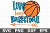 Live Love Basketball- A Sports SVG Cut File example image 2