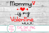 Mommy Is My Valentine SVG, Kids Valentine SVG, Baby, Mommy example image 2
