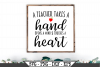 A Teacher Takes A Hand Opens A Mind And Touches A Heart SVG example image 1