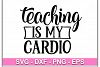 Teaching Is MY Cardio svg, teacher svg, teacher shirt example image 1
