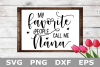 My Favorite People Call Me Nana - A family SVG Cut File example image 2