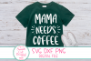 Mama Needs Coffee SVG ,Mom Life Sayings SVG Coffee, Humor example image 1