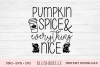 Pumpkin Spice & Everything Nice - PNG, SVG, JPG example image 1