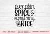 Pumpkin Spice & Everything Nice - PNG, JPG example image 1