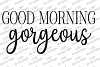 Good Morning Gorgeous Hello There Handsome Cutting Files Set example image 3