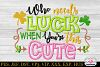 Who needs Luck When You're this Cute Embroidery Applique example image 2