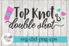 Top Knot and Double Shot Coffee SVG Cutting Files example image 1