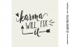 Funny Quote - Karma Will Fix It! - SVG DXF EPS PNG cut file example image 2