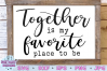 Together is my Favorite Place to Be SVG example image 1