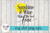 Sunshine and Wine Make Me Feel Fine SVG Cutting Files example image 1