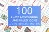 100 Photo & Text Editing Filled Line Icons example image 1