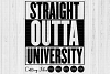 Straight outta university| SVG Cutting files|Commercial use example image 1